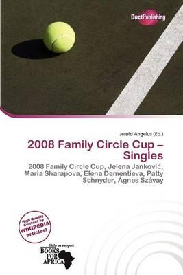 2008 Family Circle Cup - Singles