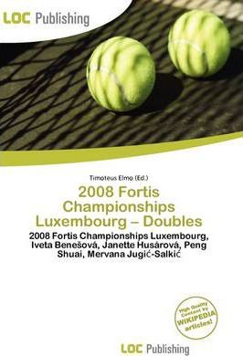2008 Fortis Championships Luxembourg - Doubles