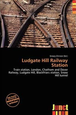 Ludgate Hill Railway Station