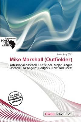 Mike Marshall (Outfielder)