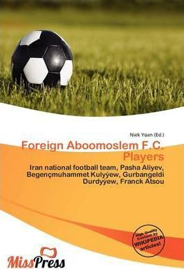 Foreign Aboomoslem F.C. Players