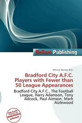 Bradford City A.F.C. Players with Fewer Than 50 League Appearances