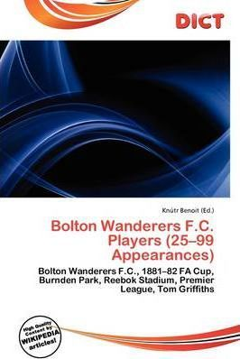 Bolton Wanderers F.C. Players (25-99 Appearances)