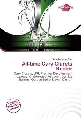 All-Time Cary Clarets Roster