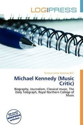 Michael Kennedy (Music Critic)