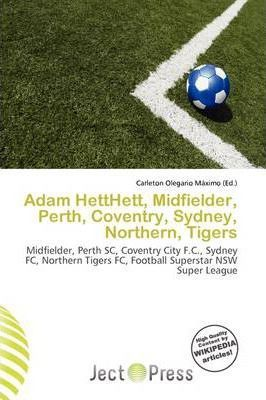 Adam Hetthett, Midfielder, Perth, Coventry, Sydney, Northern, Tigers