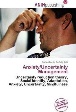 Anxiety/Uncertainty Management