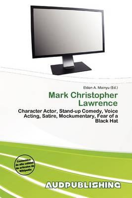 Mark Christopher Lawrence