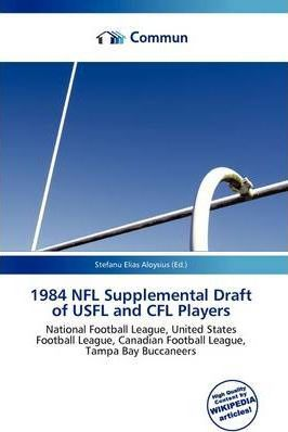 1984 NFL Supplemental Draft of Usfl and Cfl Players