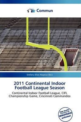 2011 Continental Indoor Football League Season