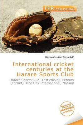 International Cricket Centuries at the Harare Sports Club