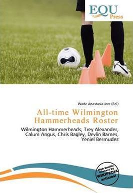 All-Time Wilmington Hammerheads Roster