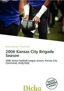 2006 Kansas City Brigade Season