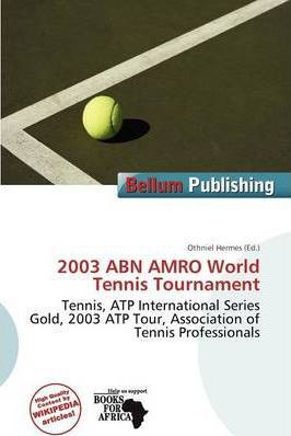 2003 Abn Amro World Tennis Tournament