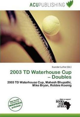 2003 TD Waterhouse Cup - Doubles