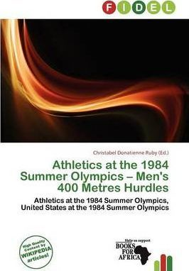 Athletics at the 1984 Summer Olympics - Men's 400 Metres Hurdles