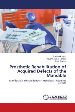 Prosthetic Rehabilitation of Acquired Defects of the Mandible