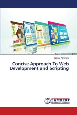Concise Approach To Web Development and Scripting