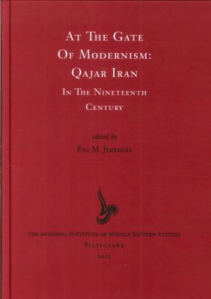 At the Gate of Medernism: Qajar Iran in the Nineteenth Century