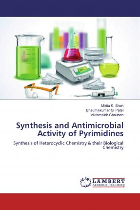 Synthesis and Antimicrobial Activity of Pyrimidines  Synthesis of Heterocyclic Chemistry & their Biological Chemistry