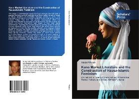 Kano Market Literature and the Construction of Hausa-Islamic Feminism