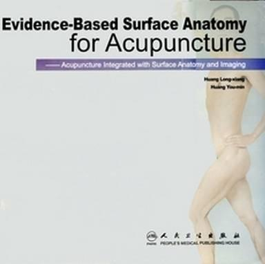 Evidence Based Surface Anatomy For Acupuncture You Min Huang