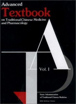 Advanced Textbook on Traditional Chinese Medicine and Pharmacology: v.1