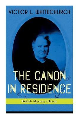 THE CANON IN RESIDENCE (British Mystery Classic)  Identity Theft Thriller