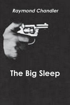 the big sleep raymond chandler essay Home → sparknotes → literature study guides → big sleep the big sleep raymond chandler table of contents  suggested essay topics.