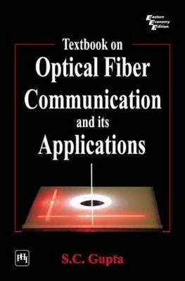 Textbook on Optical Fiber Communication and Its Applications