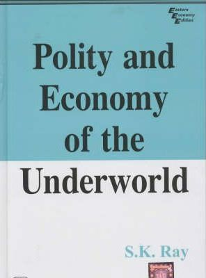 Polity and Economy of the Underworld