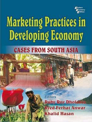 Marketing Practices in Developing Economy Cases from South Asia