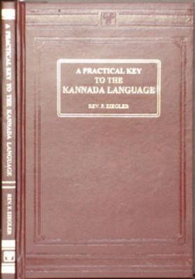 A Practical Key to the Kannada Language : Script