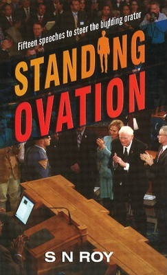 Standing Ovation: Fifteen Speeches to Steer the Budding Orator