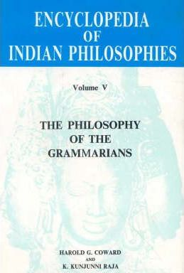 Encyclopaedia of Indian Philosophies: Philosophy of the Grammarians v. 5