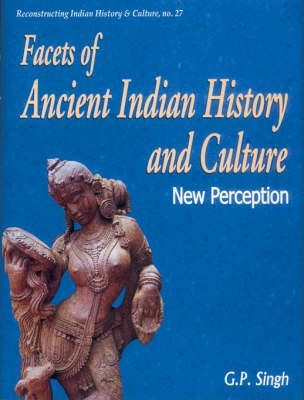 Facets of Ancient Indian History and Culture