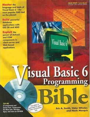 Visual Basic 6 Programming Bible (with CD) : Eric A Smith