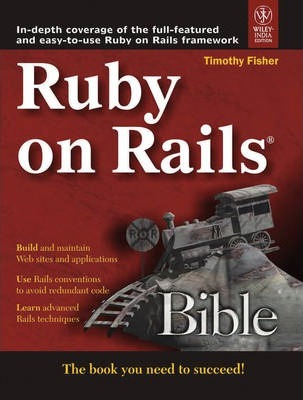 Ruby on Rails Bible : Timothy Fisher : 9788126518906