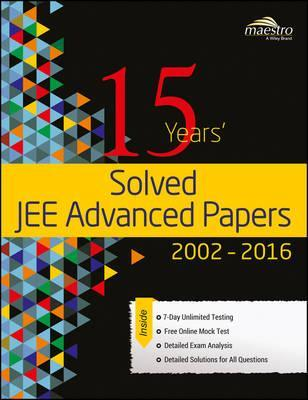 Wiley's 15 Years' Solved Jee Advanced Papers, 2002-2016