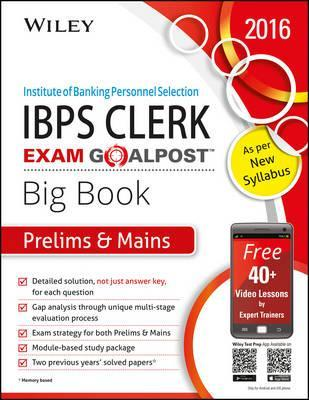 Wiley's Institute of Banking Personnel Selection (Ibps) Clerk Exam Goalpost, Big Book, Prelims & Mains