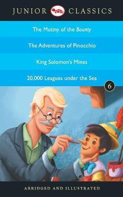 Junior Classic: The Mutiny of the Bounty, the Adventures of Pinocchio, King Solomon's Mines, 20,000 Leagues Under the Sea