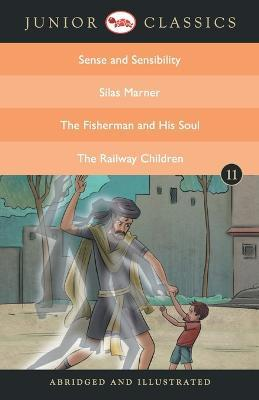 Junior Classic: Sense and Sensibility, Silas Marner, the Fisherman and His Soul, the Railway Children