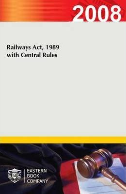 Railways Act, 1989 with Central Rules