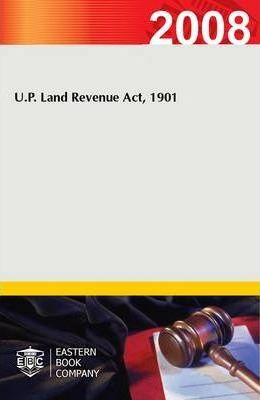 U.P. Land Revenue Act, 1901: with Supplement