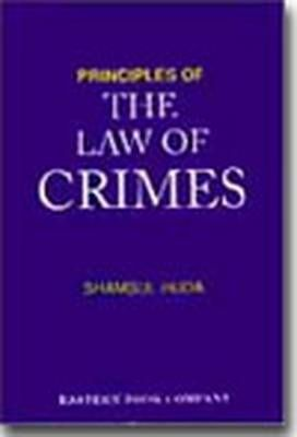 Shamshul Huda's Principles of the Law of Crimes: with Supplement