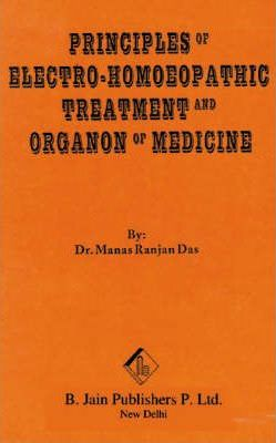 Principles of Electrohomeopathic Treatment and Organon of Medicine
