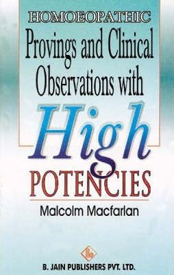 Homoeopathic Provings & Clinical Observations with High Potencies