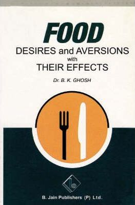Food Desires and Aversions with Their Effects
