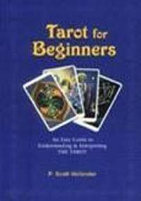 Tarot for Beginners  An Easy Guide to Understanding and Interpreting the Tarot