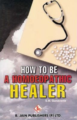 How to be a Homoeopathic Healer